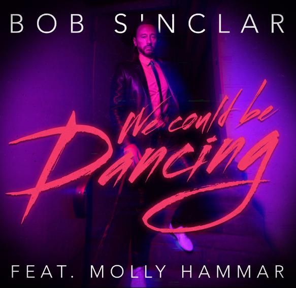 "BOB SINCLAR ""WE COULD BE DANCING"" Featuring MOLLY HAMMAR   FUORI IL VIDEOCLIP"