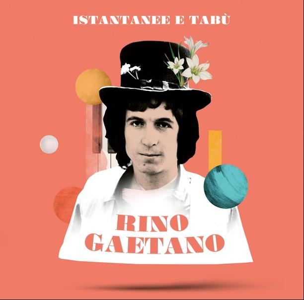 """A 40 ANNI DALLA SUA PREMATURA SCOMPARSA  SONY MUSIC CELEBRA   RINO GAETANO """"ISTANTANEE E TABÙ"""""""