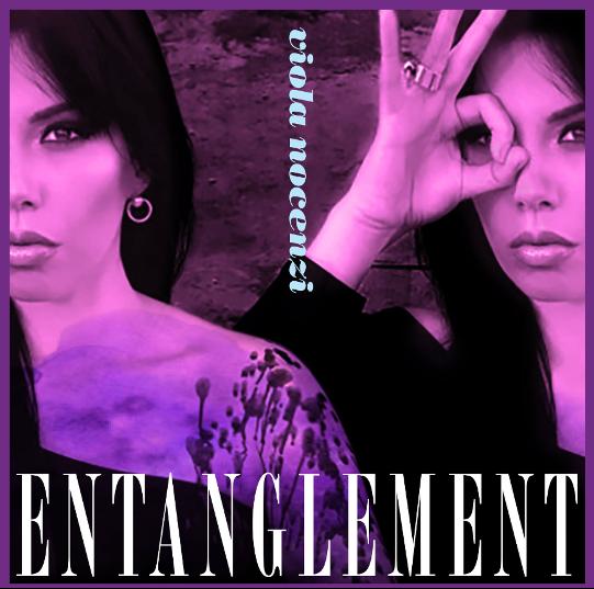 ENTANGLEMENT è il nuovo brano di VIOLA NOCENZI
