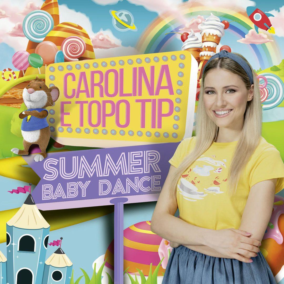 """CAROLINA E TOPO TIP IL NUOVO ATTESISSIMO ALBUM """" SUMMER BABY DANCE """""""