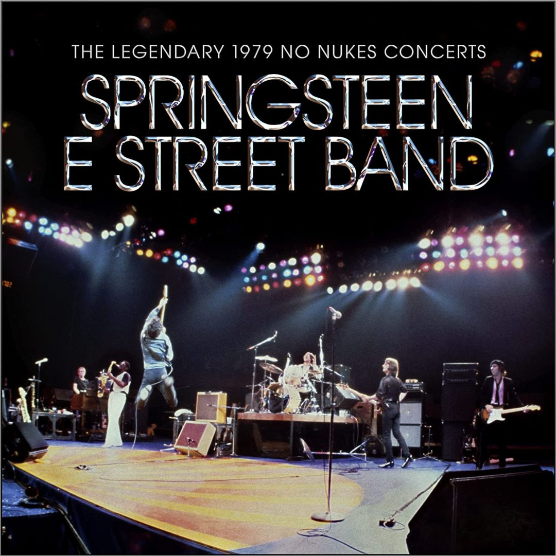 BRUCE SPRINGSTEEN & THE E STREET BAND THE LEGENDARY 1979 NO NUKES CONCERTS IN ANTEPRIMA MONDIALE A NOVEMBRE