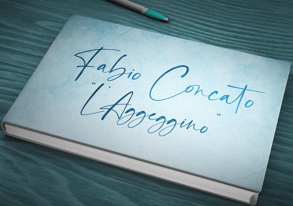 """FABIO CONCATO  """"L'AGGEGGINO"""" Una nuova canzone speciale…dedicata a Nina"""